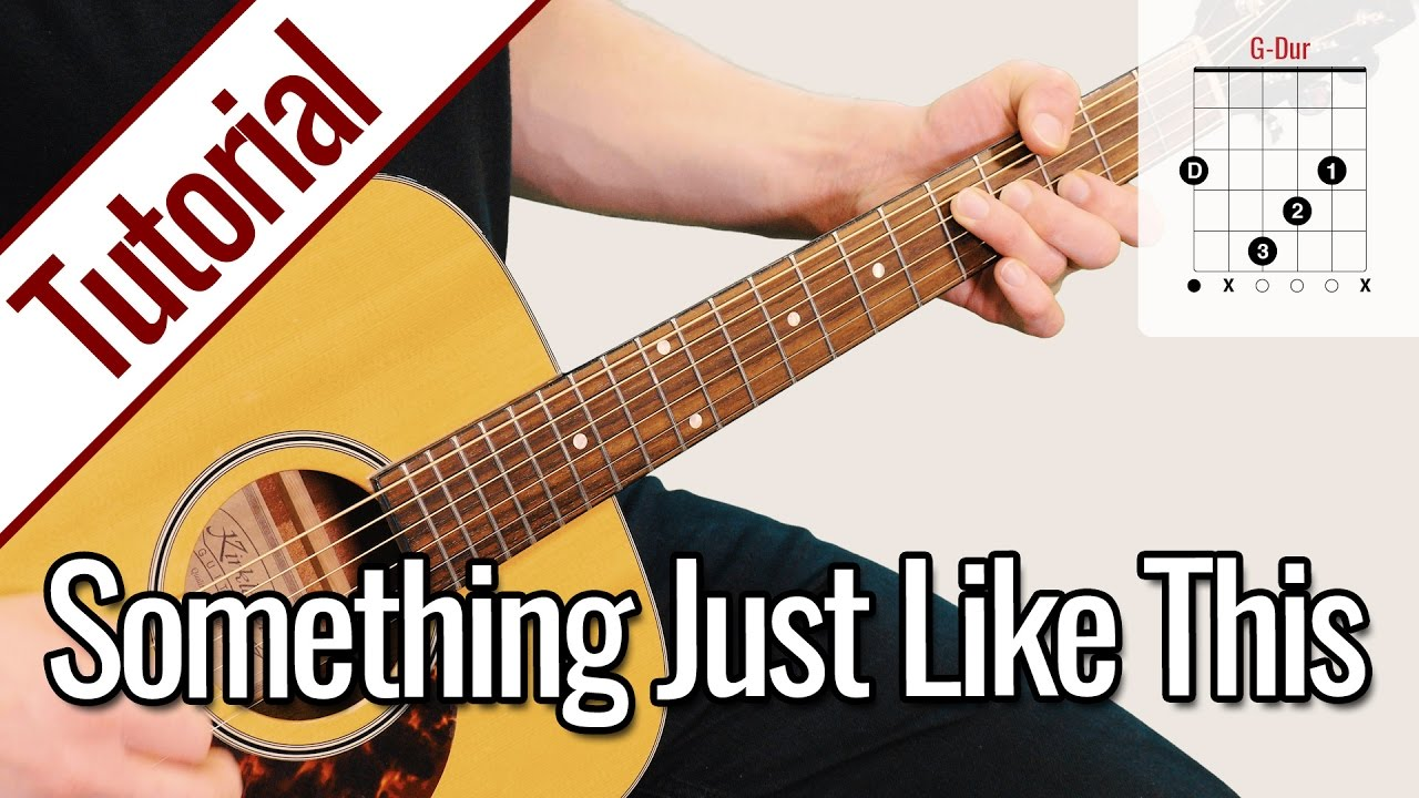 The Chainsmokers & Coldplay – Something Just Like This | Gitarren Tutorial Deutsch
