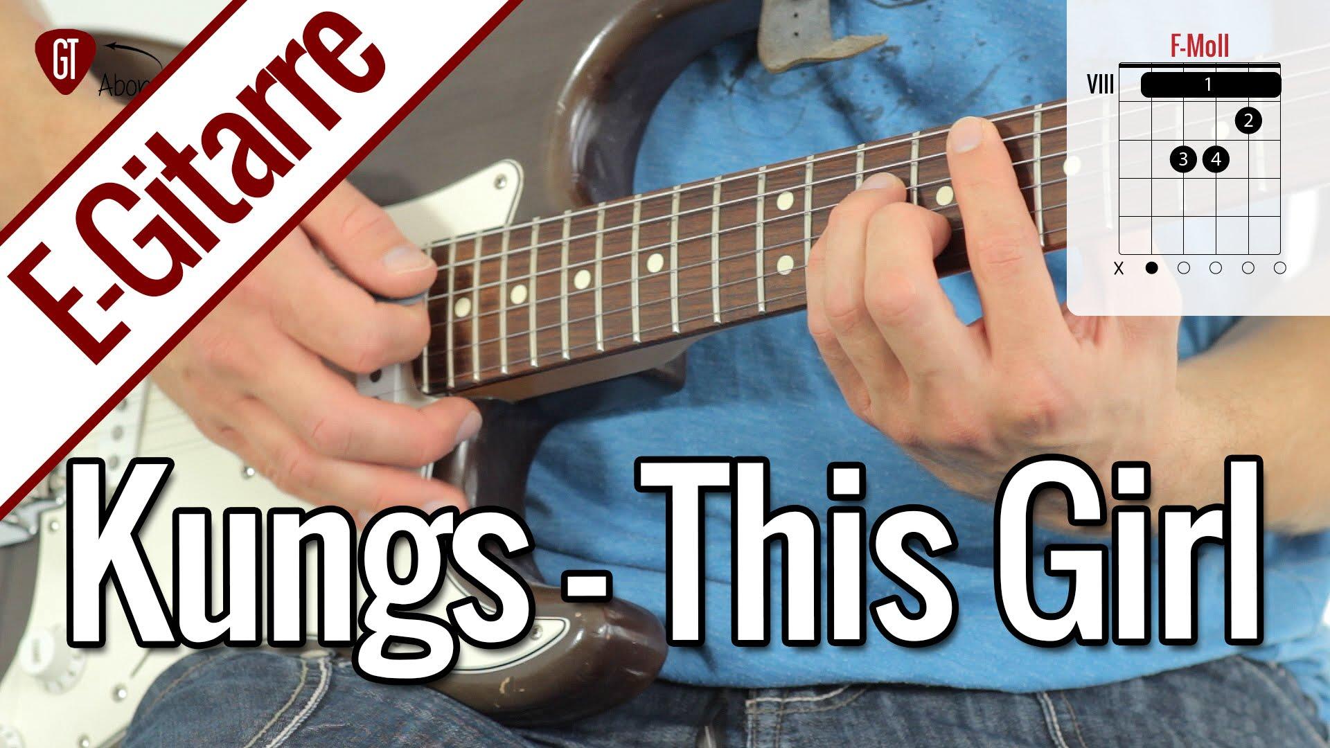 Kungs vs Cookin' On 3 Burners – This Girl   E-Gitarren Tutorial Deutsch