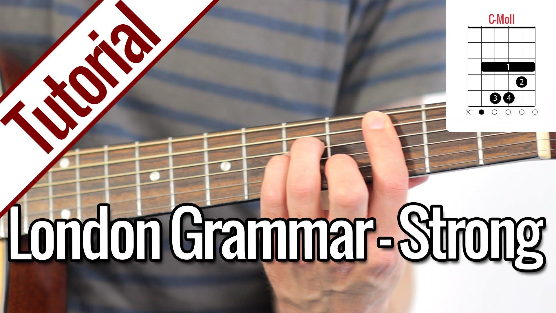 London Grammar – Strong   Gitarren Tutorial Deutsch