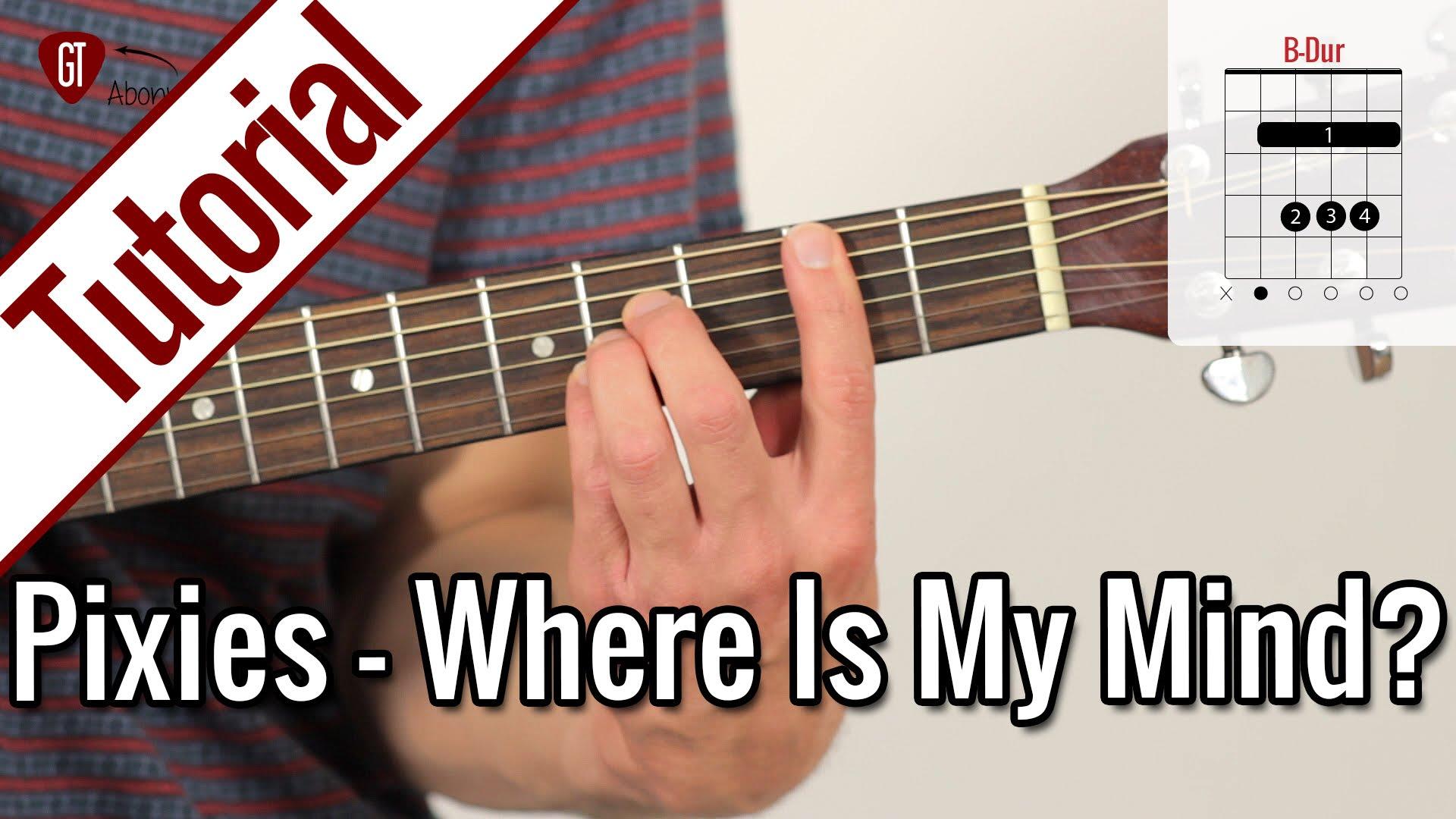 Pixies – Where Is My Mind?   Gitarren Tutorial Deutsch