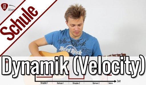 Dynamik, Metrik und Anschlagsstärke (Velocity) | Gitarrenschule