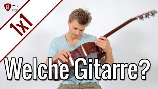 Welche Gitarre ist die beste? | Gitarren 1×1