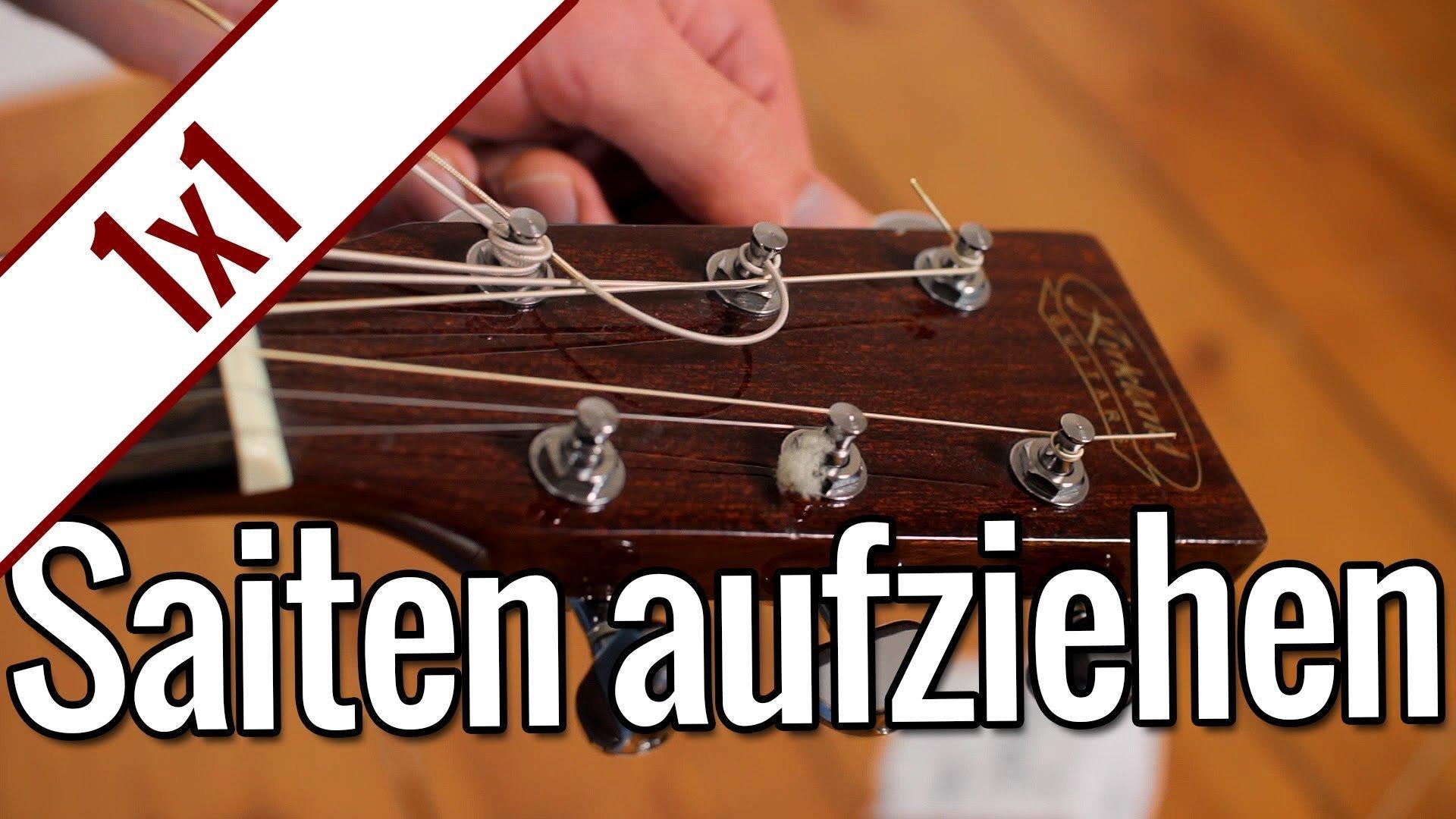 Gitarrensaiten aufziehen | Gitarren 1×1
