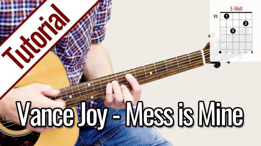 Vance Joy – Mess Is Mine | Gitarren Tutorial Deutsch