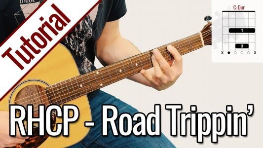 Red Hot Chili Peppers – Road Trippin' | Gitarren Tutorial Deutsch