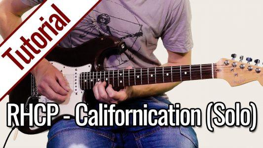 Red Hot Chili Peppers – Californication (Solo) | Gitarren Tutorial Deutsch