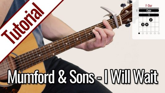 Mumford & Sons – I Will Wait | Gitarren Tutorial Deutsch