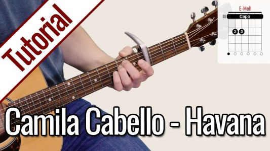 Camila Cabello – Havana | Gitarre Lernen