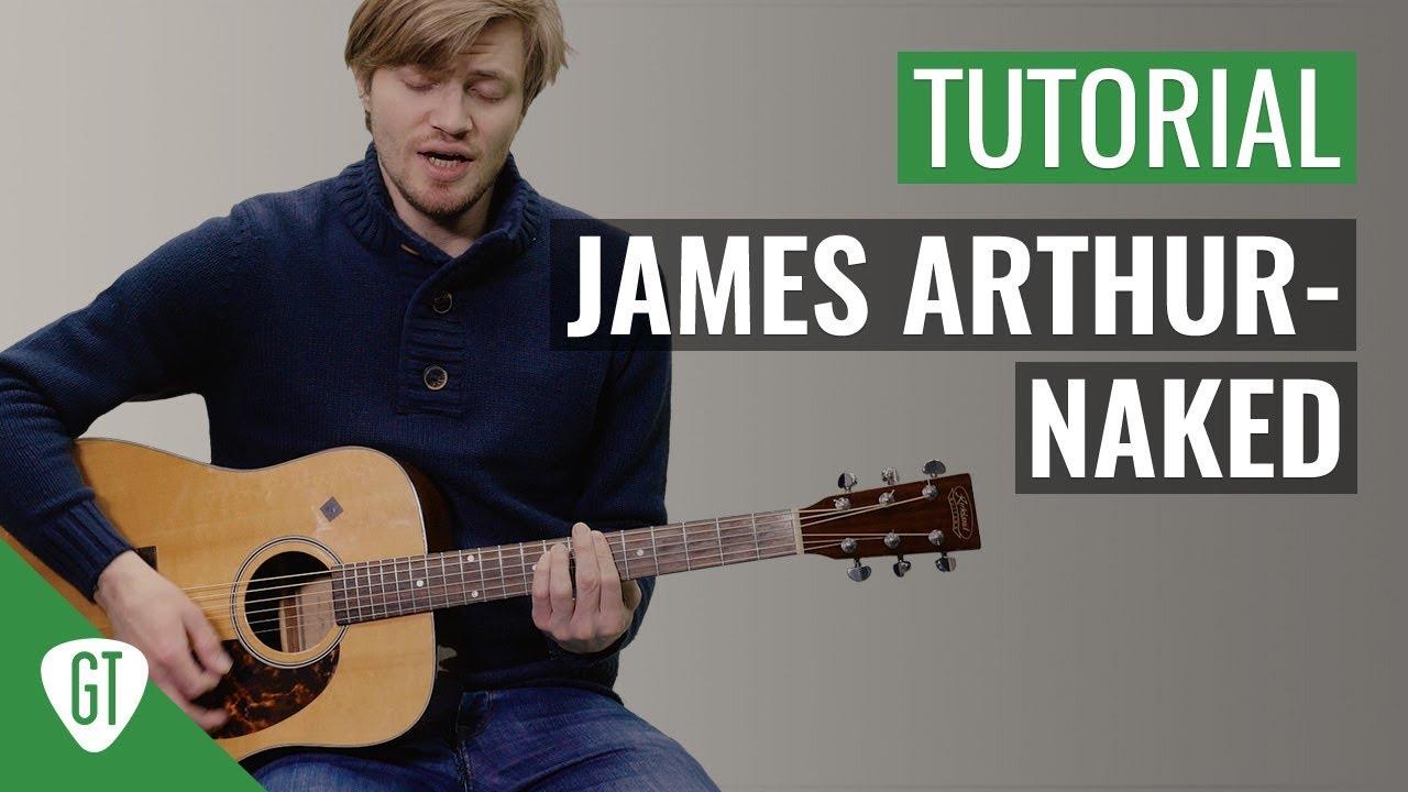 James Arthur – Naked | Gitarren Tutorial Deutsch