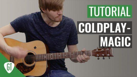 Coldplay – Magic | Gitarren Tutorial Deutsch