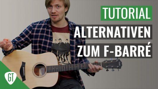 F Barre – endlich leicht!!! | Gitarren Tutorial Deutsch