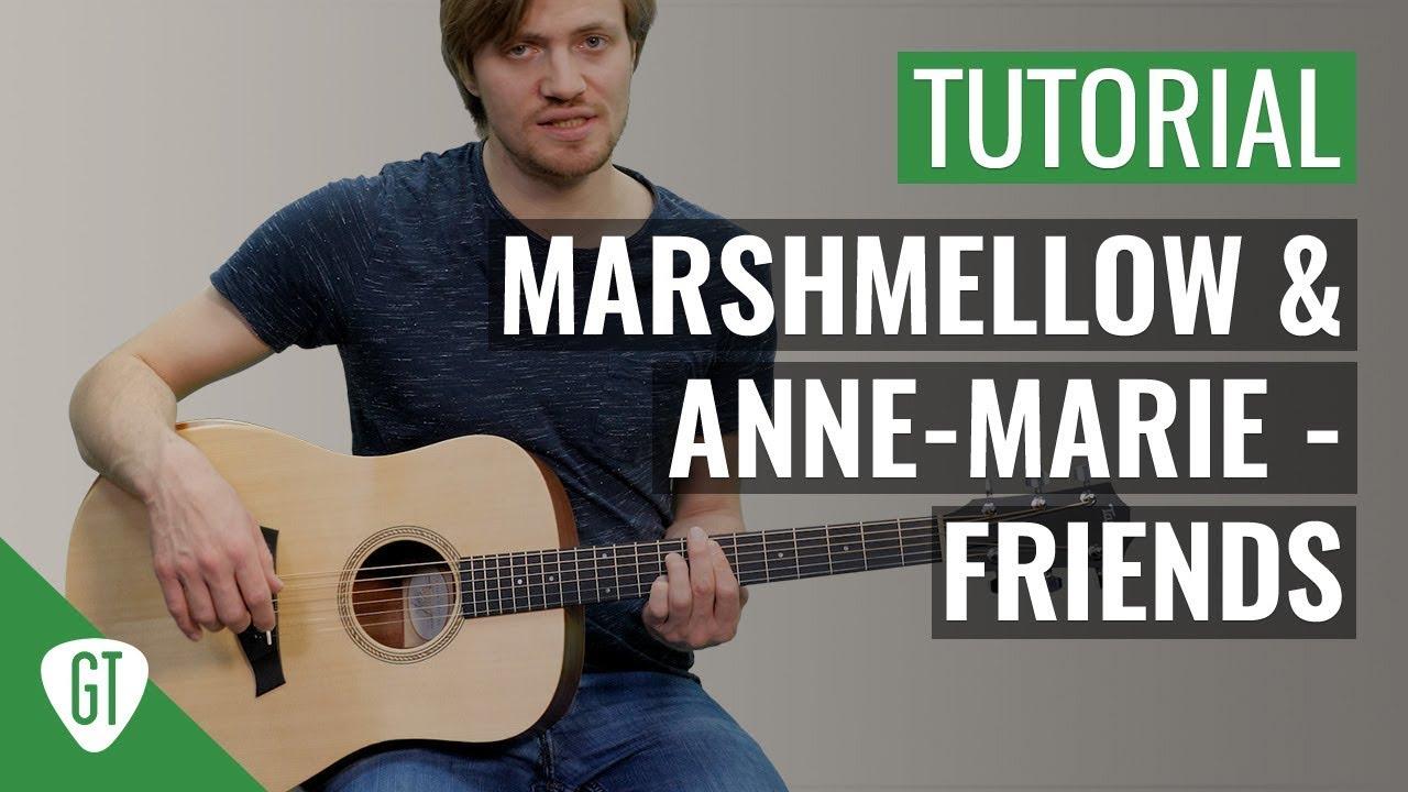 Marshmello & Anne-Marie – Friends | Gitarren Tutorial Deutsch