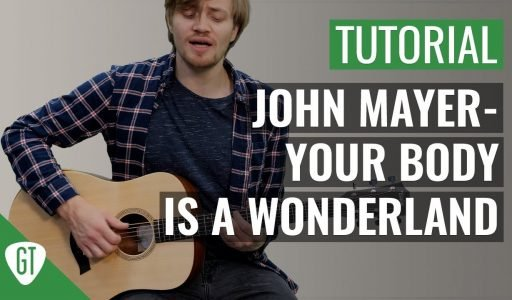 John Mayer – Your Body Is A Wonderland | Gitarren Tutorial Deutsch