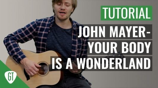 John Mayer – Your Body Is A Wonderland | Gitarren Tutorial Deutsch