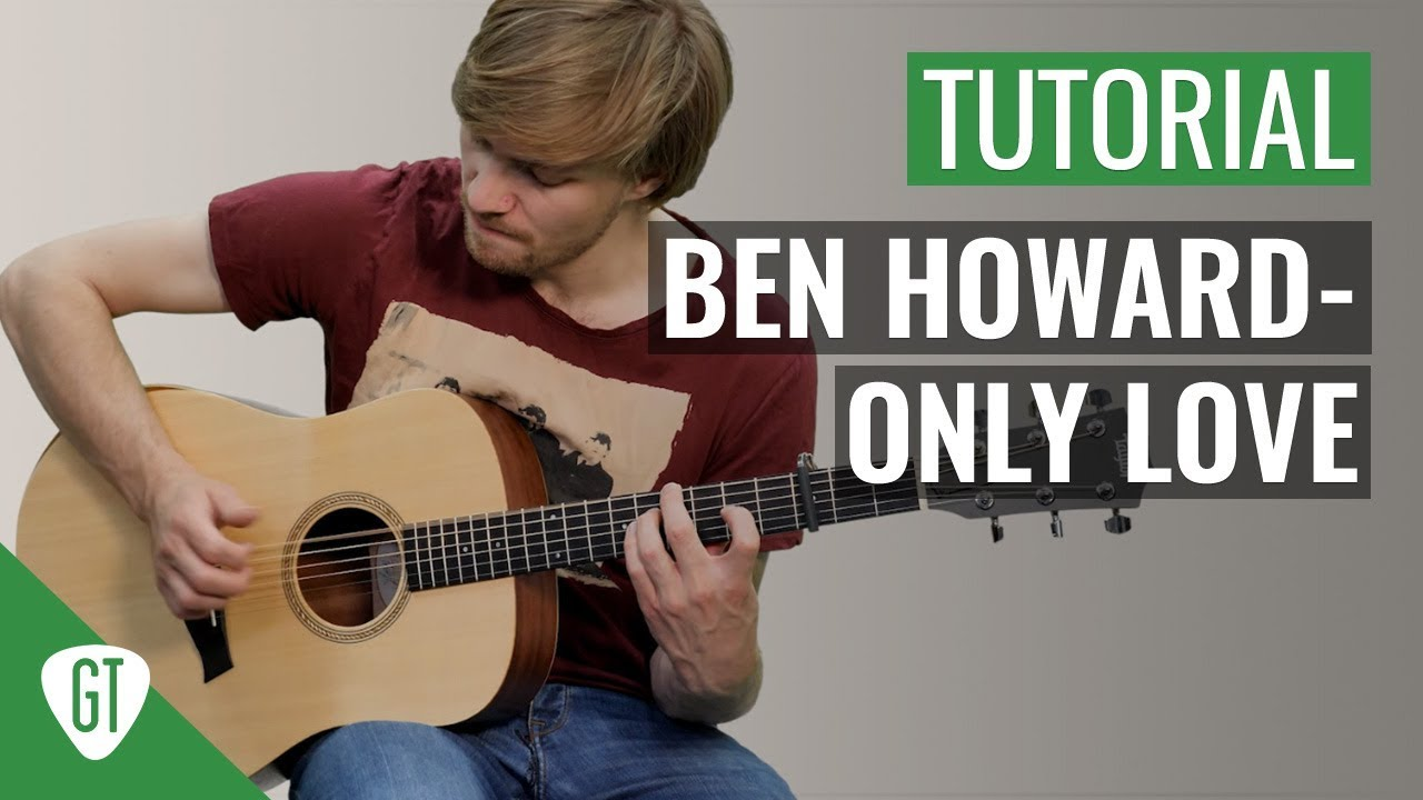 Ben Howard – Only Love | Gitarren Tutorial Deutsch