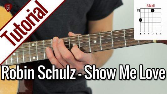 Robin Schulz & Judge – Show Me Love | Gitarren Tutorial Deutsch