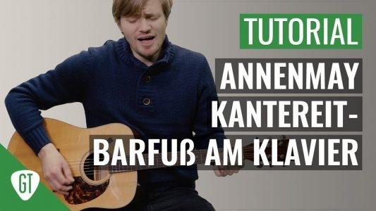 AnnenMayKantereit – Barfuß am Klavier    Gitarren Tutorial Deutsch