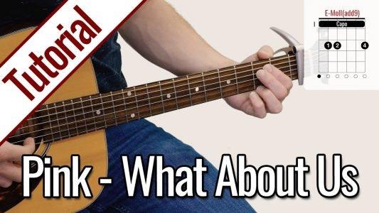 Pink – What About Us | Gitarren Tutorial Deutsch