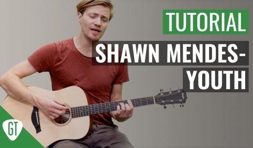 Shawn Mendes – Youth   Gitarren Tutorial Deutsch