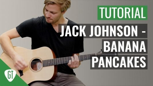 Jack Johnson – Banana Pancakes | Gitarren Tutorial Deutsch