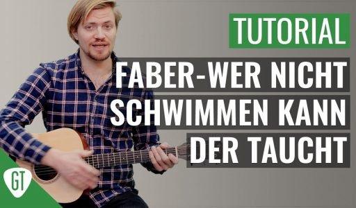 Faber – Wer Nicht Schwimmen Kann Der Taucht | Gitarren Tutorial Deutsch