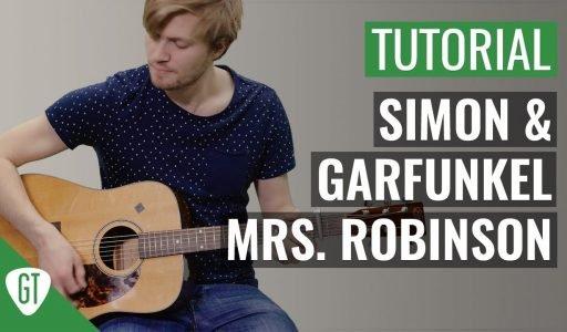 Simon & Garfunkel – Mrs. Robinson   Gitarren Tutorial Deutsch