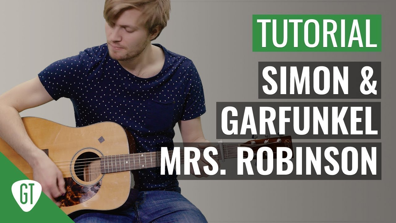Simon & Garfunkel – Mrs. Robinson | Gitarren Tutorial Deutsch