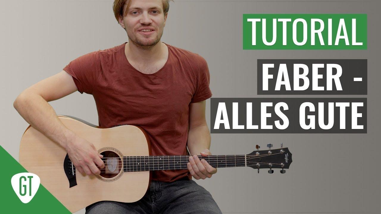 Faber – Alles Gute | Gitarren Tutorial Deutsch