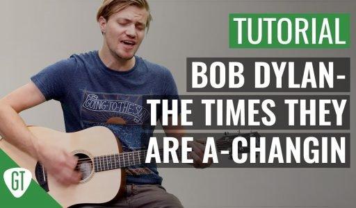 Bob Dylan – The Times They Are a-Changin' | Gitarren Tutorial Deutsch