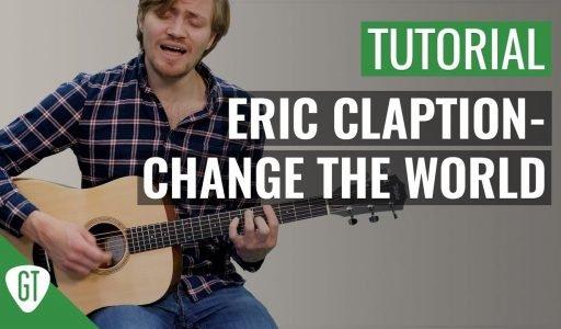 Eric Clapton – Change The World | Gitarren Tutorial Deutsch