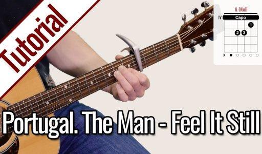 Portugal. The Man – Feel It Still | Gitarren Tutorial Deutsch