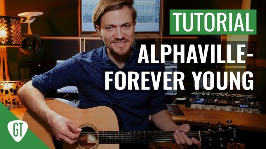 Alphaville – Forever Young | Gitarren Tutorial Deutsch