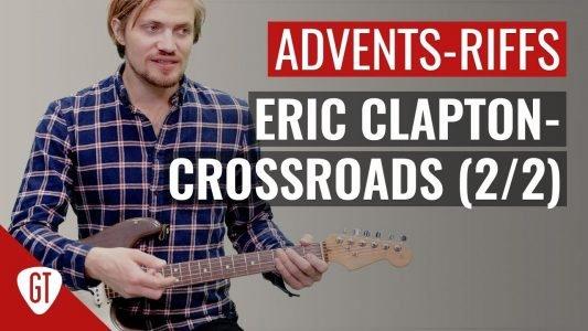 Eric Clapton – Crossroads Teil 2/2   Riff Tutorial Deutsch