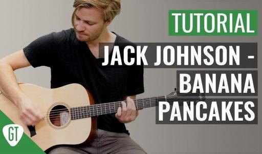 Jack Johnson – Banana Pancakes   Gitarren Tutorial Deutsch