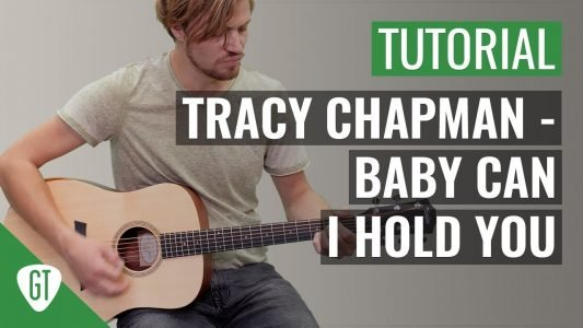 Tracy Chapman – Baby Can I Hold You | Gitarren Tutorial Deutsch