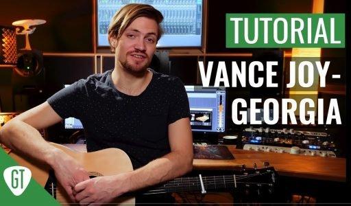 Vance Joy – Georgia | Gitarren Tutorial Deutsch