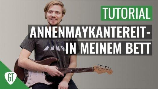 AnnenMayKantereit – In Meinem Bett   Gitarren Tutorial Deutsch