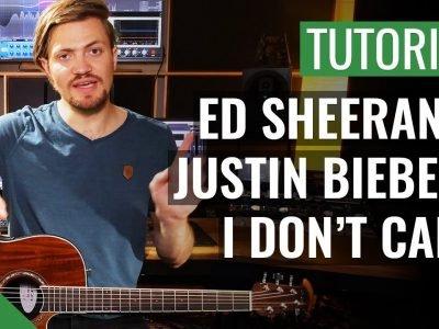 Ed Sheeran & Justin Bieber – I Don't Care | Gitarren Tutorial Deutsch