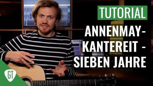 AnnenMayKantereit – 7 Jahre | Gitarren Tutorial Deutsch
