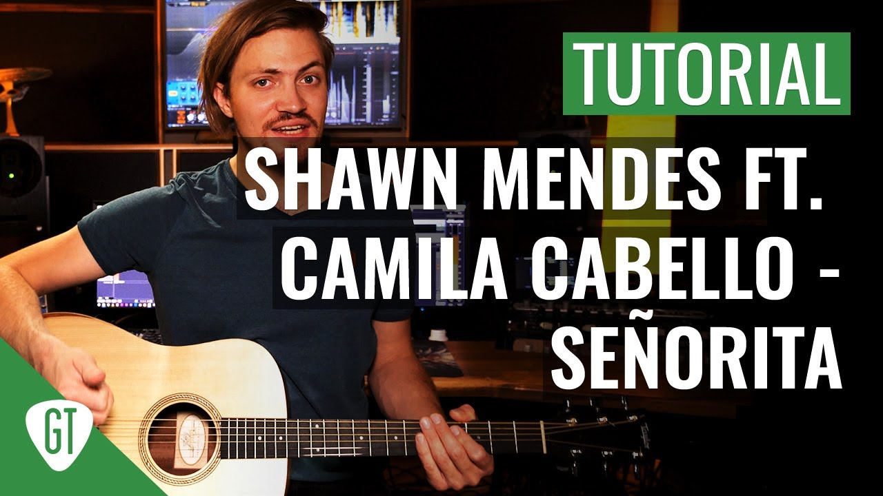 Shawn Mendes ft. Camila Cabello – Señorita | Gitarren Tutorial Deutsch